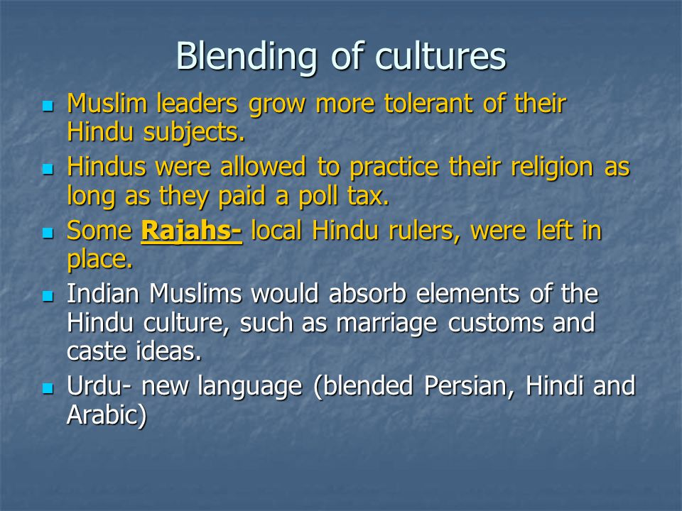 Blending of cultures Muslim leaders grow more tolerant of their Hindu subjects.