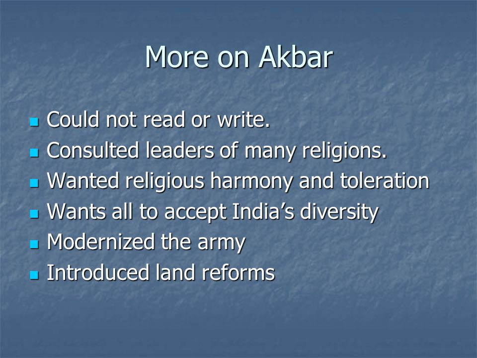 More on Akbar Could not read or write. Could not read or write.