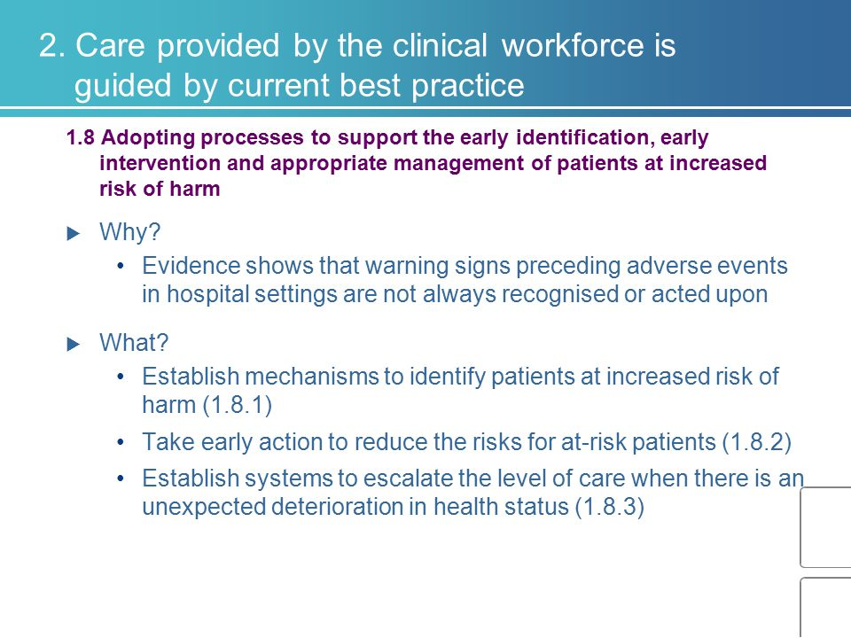 2. Care provided by the clinical workforce is guided by current best practice 1.8 Adopting processes to support the early identification, early interv