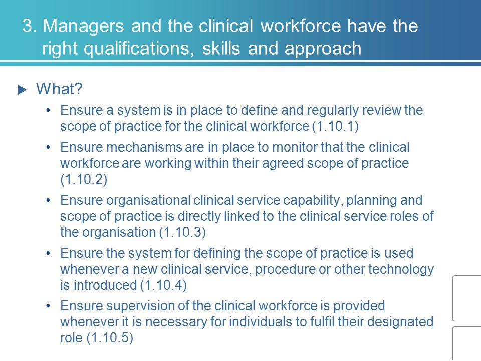 3. Managers and the clinical workforce have the right qualifications, skills and approach  What? Ensure a system is in place to define and regularly