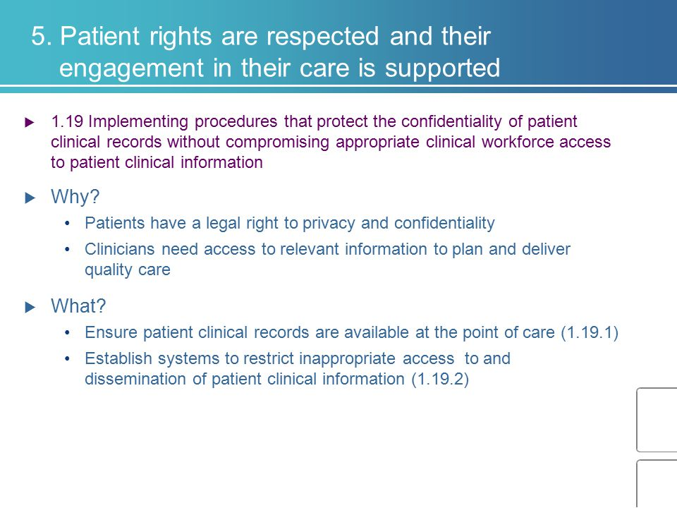 5. Patient rights are respected and their engagement in their care is supported  1.19 Implementing procedures that protect the confidentiality of pat