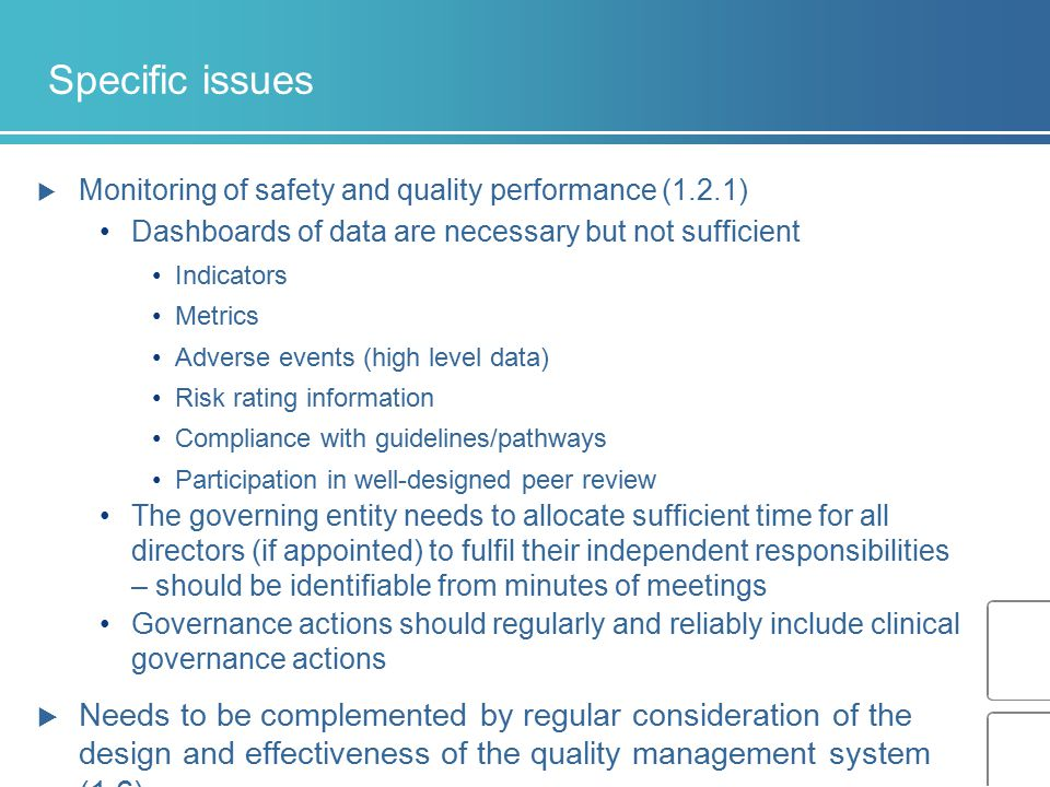 Specific issues  Monitoring of safety and quality performance (1.2.1) Dashboards of data are necessary but not sufficient Indicators Metrics Adverse