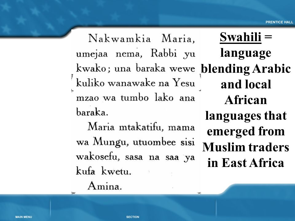 Swahili = language blending Arabic and local African languages that emerged from Muslim traders in East Africa