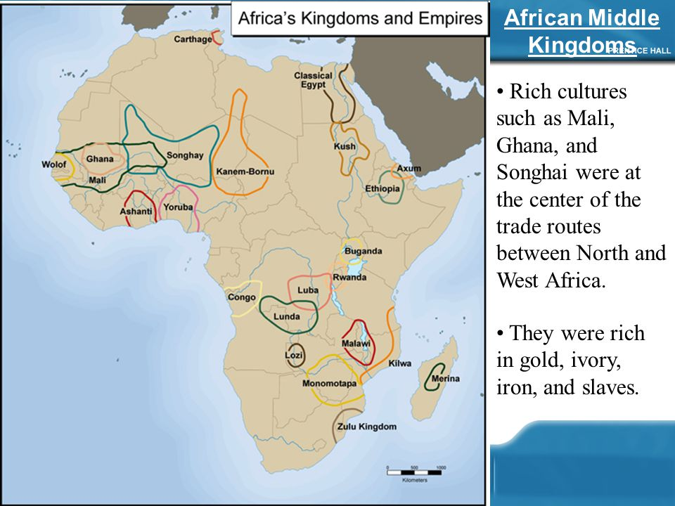 African Middle Kingdoms Rich cultures such as Mali, Ghana, and Songhai were at the center of the trade routes between North and West Africa.