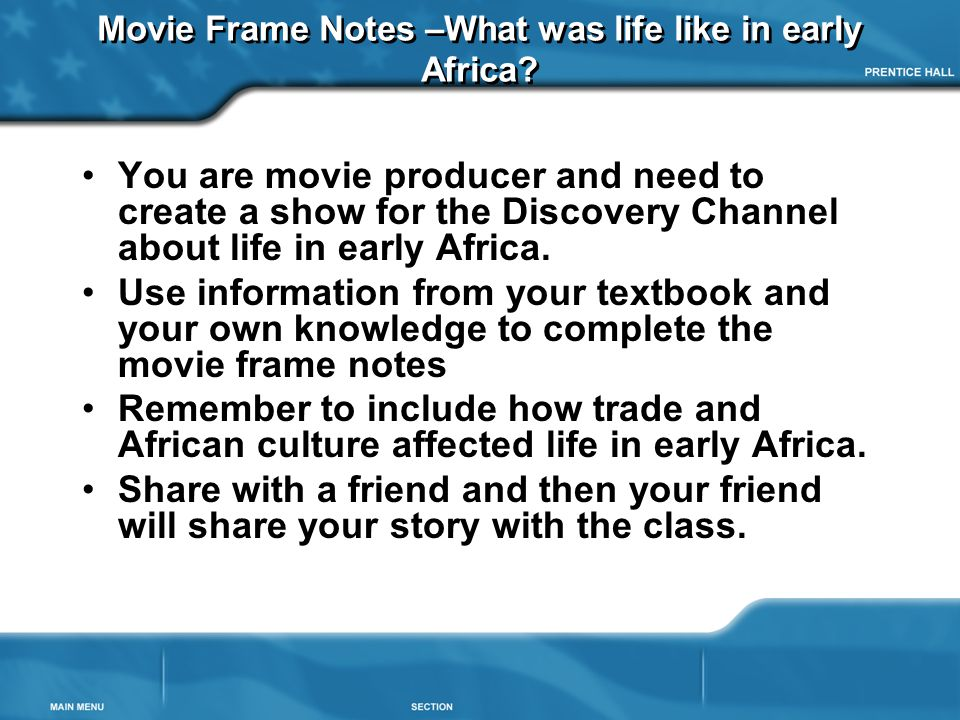 Movie Frame Notes –What was life like in early Africa.