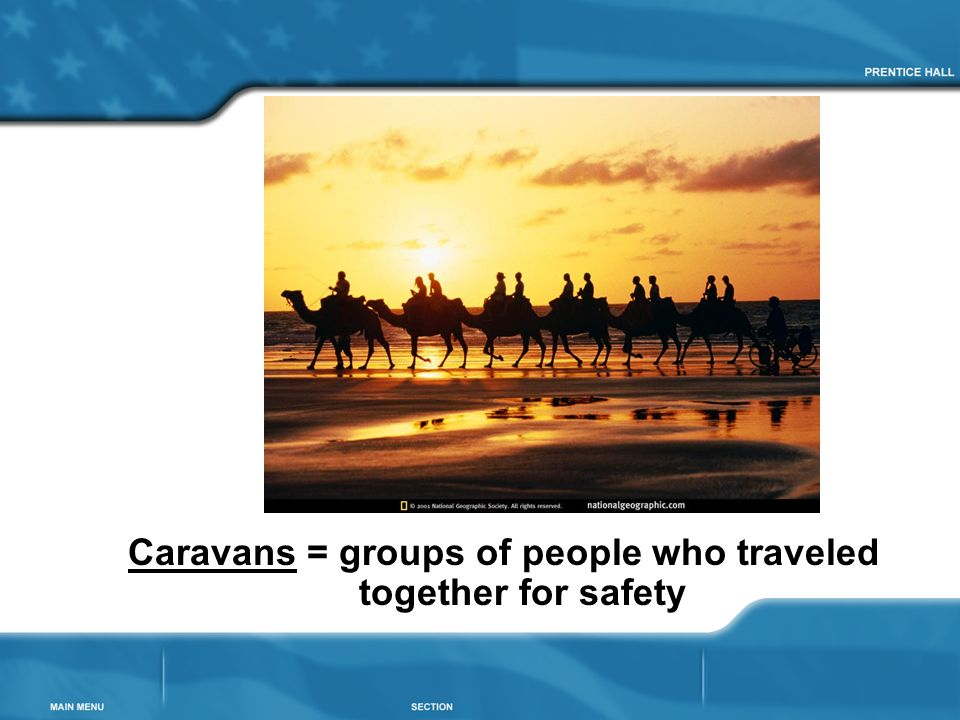 Caravans = groups of people who traveled together for safety