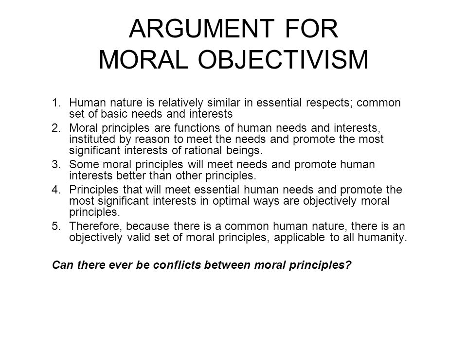 MORAL ABSOLUTISM The belief that there are nonoverrideable moral principles that one ought never violate 1.Moral principles have universal, objective validity.