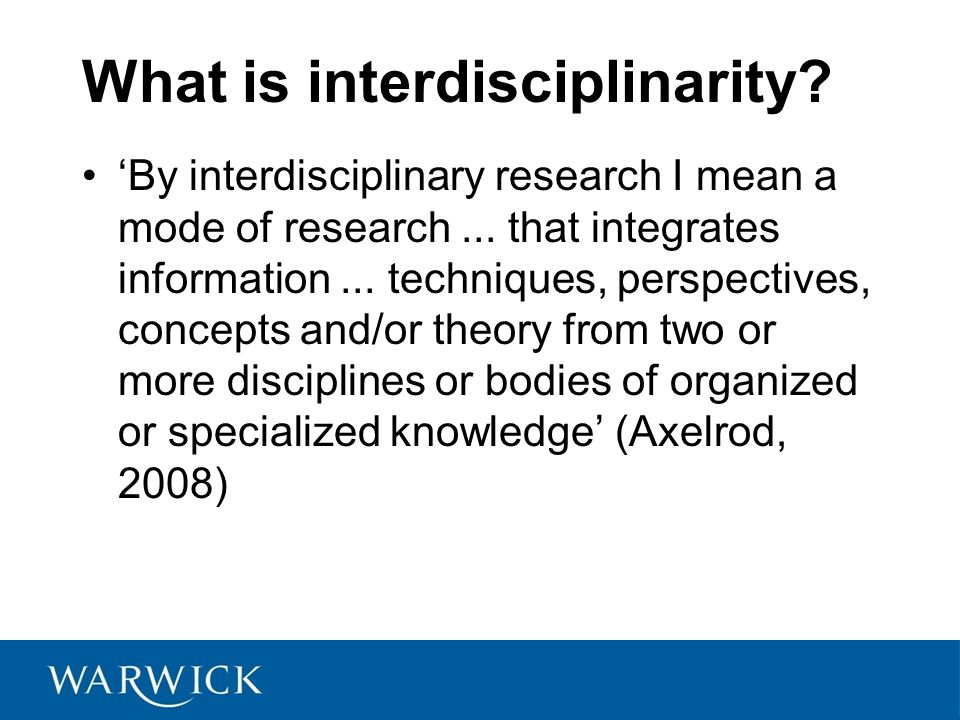 What is interdisciplinarity. 'By interdisciplinary research I mean a mode of research...