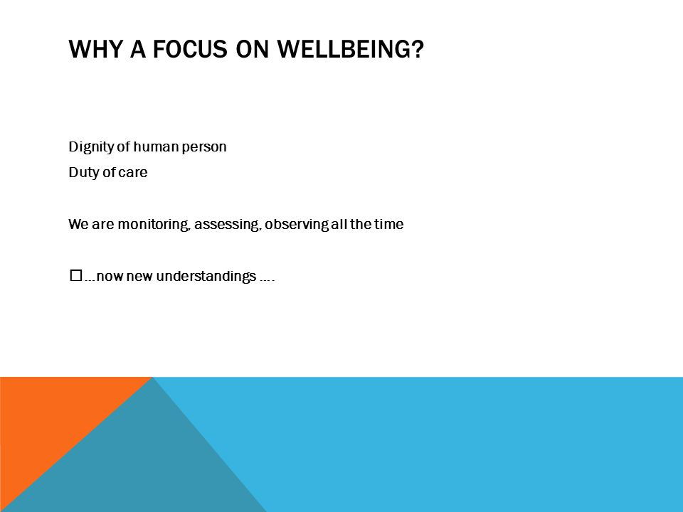 WHY A FOCUS ON WELLBEING.