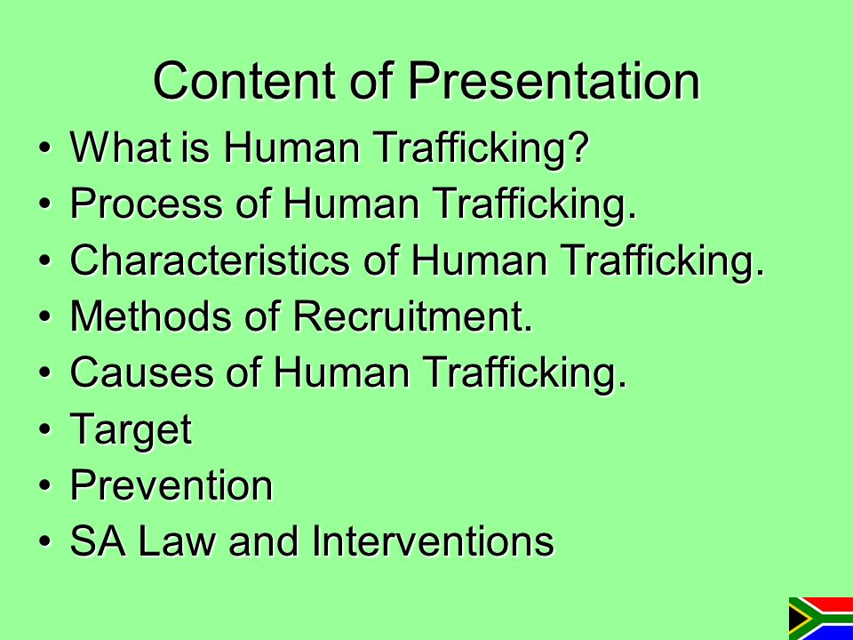 Content of Presentation What is Human Trafficking?What is Human Trafficking? Process of Human Trafficking.Process of Human Trafficking. Characteristic