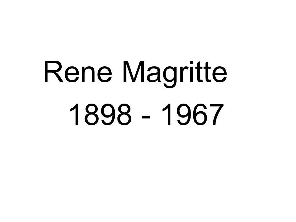 Rene Magritte 1898 - 1967