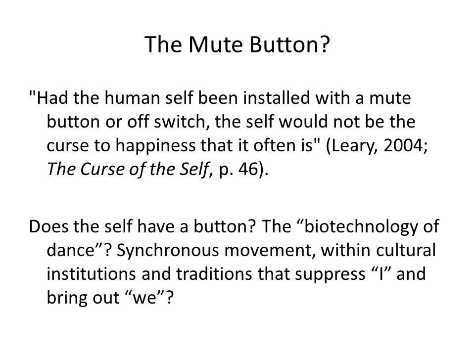 The Mute Button.