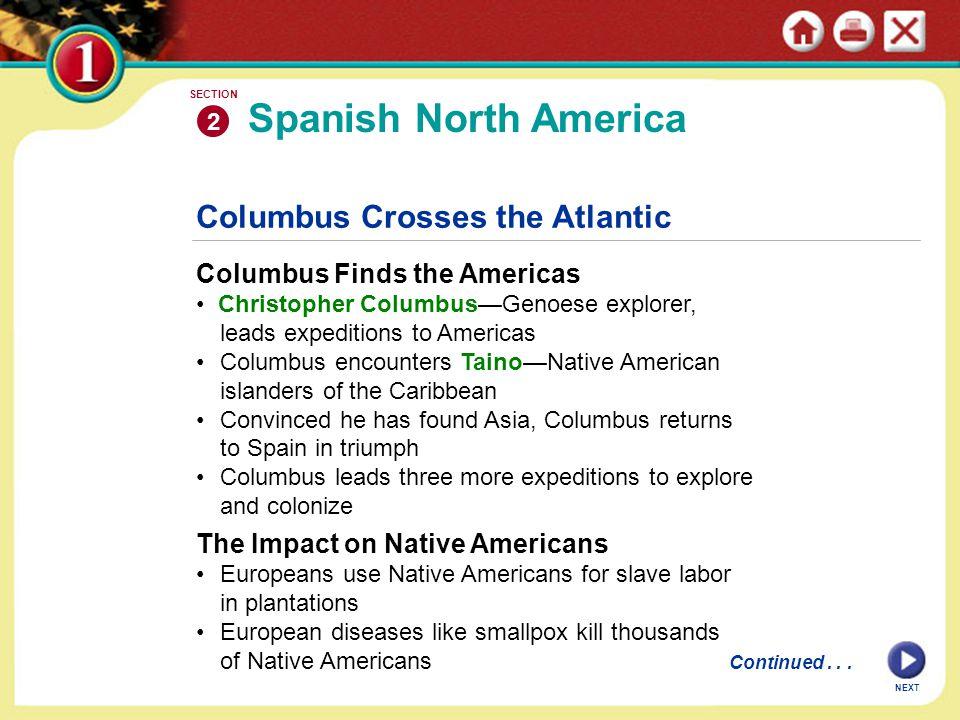 Columbus Crosses the Atlantic Columbus Finds the Americas Christopher Columbus—Genoese explorer, leads expeditions to Americas Columbus encounters Tai
