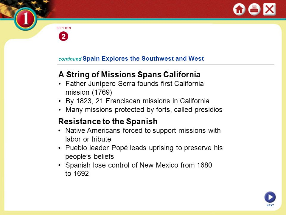 NEXT A String of Missions Spans California Father Junípero Serra founds first California mission (1769) By 1823, 21 Franciscan missions in California