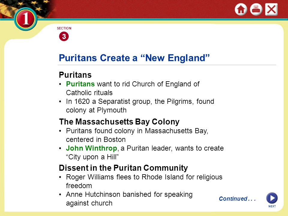 """NEXT 3 SECTION Puritans Create a """"New England"""" Puritans Puritans want to rid Church of England of Catholic rituals In 1620 a Separatist group, the Pil"""