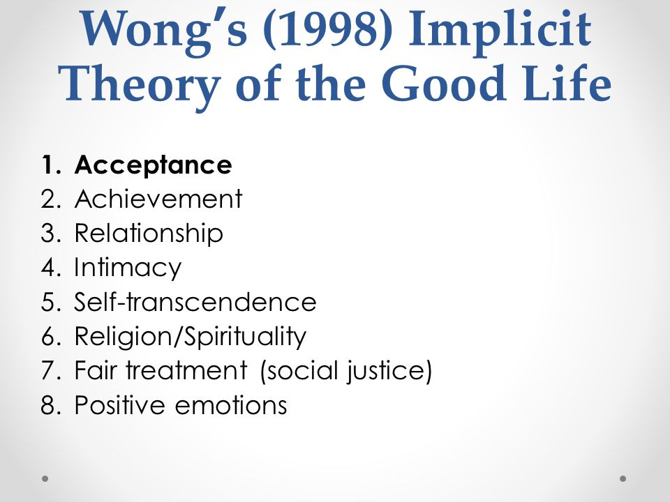 Wong's (1998) Implicit Theory of the Good Life 1.