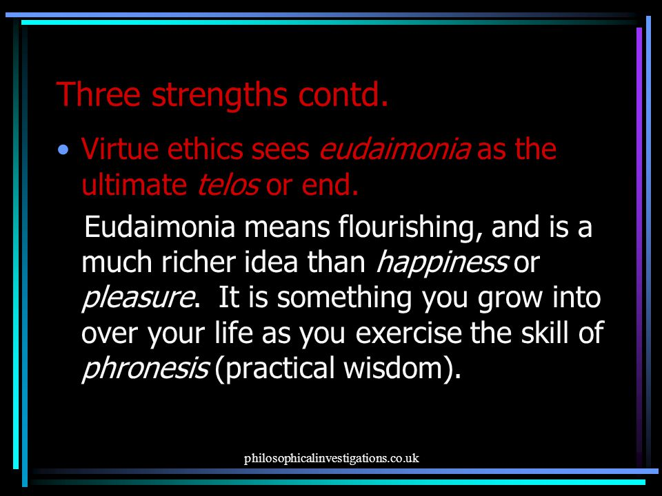 philosophicalinvestigations.co.uk Three strengths contd.