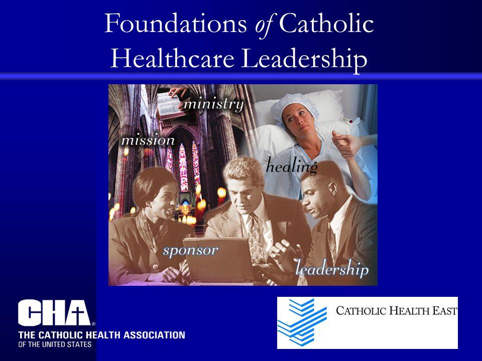 Foundations of Catholic Healthcare Leadership