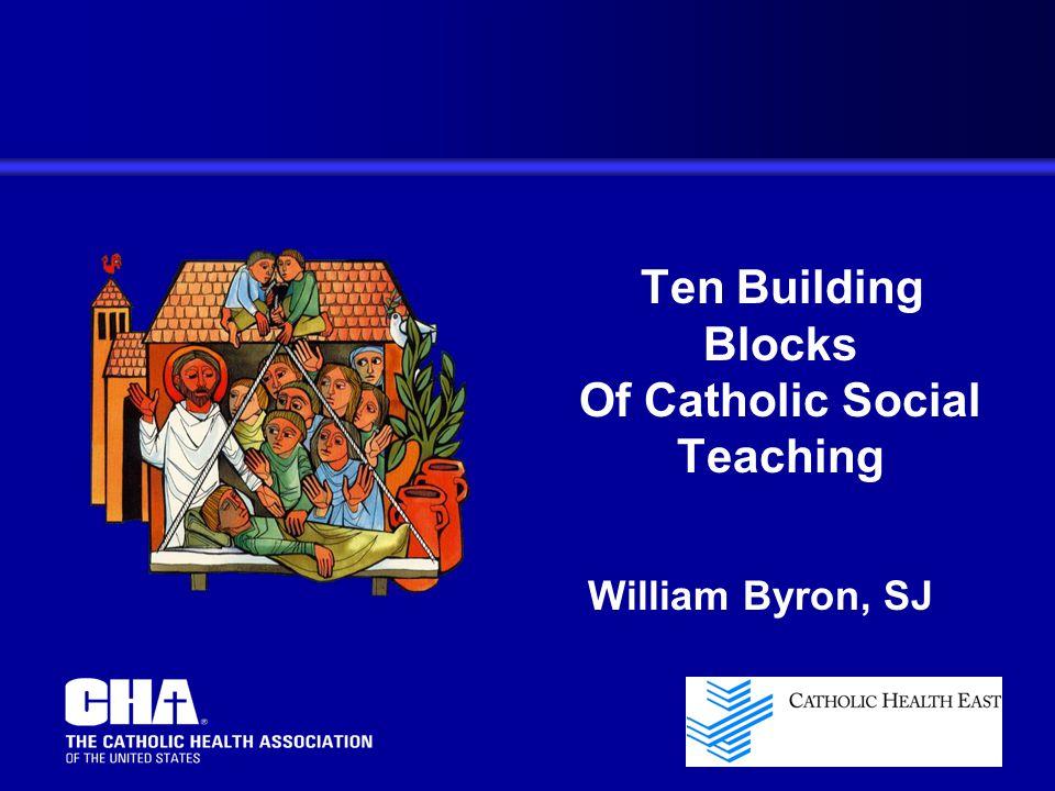 Ten Building Blocks Of Catholic Social Teaching William Byron, SJ