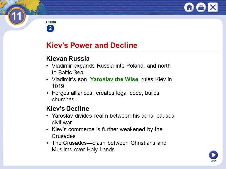NEXT Kiev's Power and Decline Kievan Russia Vladimir expands Russia into Poland, and north to Baltic Sea Vladimir's son, Yaroslav the Wise, rules Kiev
