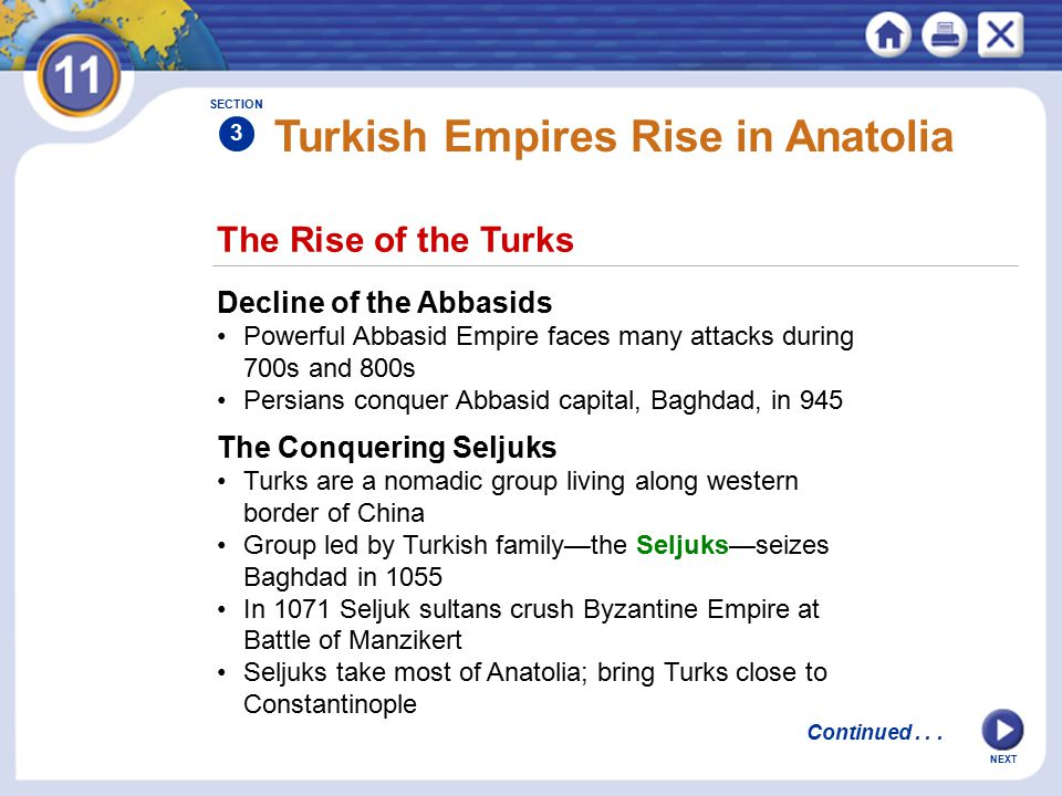 The Rise of the Turks Turkish Empires Rise in Anatolia Decline of the Abbasids Powerful Abbasid Empire faces many attacks during 700s and 800s Persian