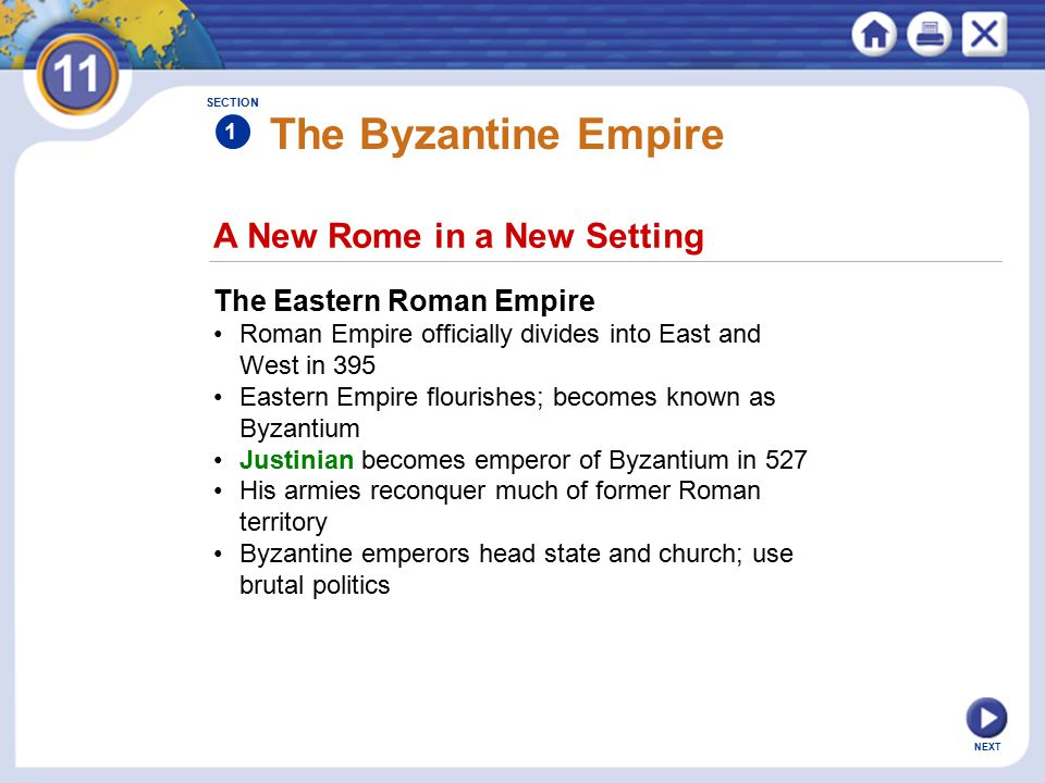NEXT A New Rome in a New Setting The Byzantine Empire The Eastern Roman Empire Roman Empire officially divides into East and West in 395 Eastern Empir