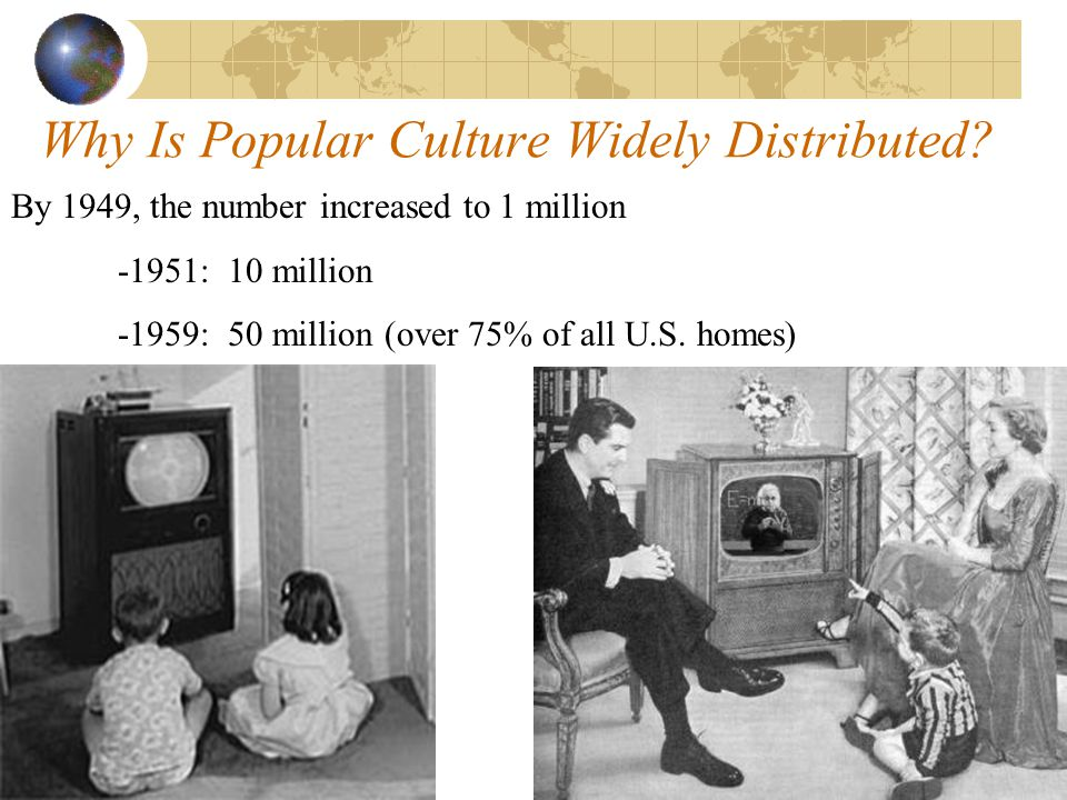 Why Is Popular Culture Widely Distributed.