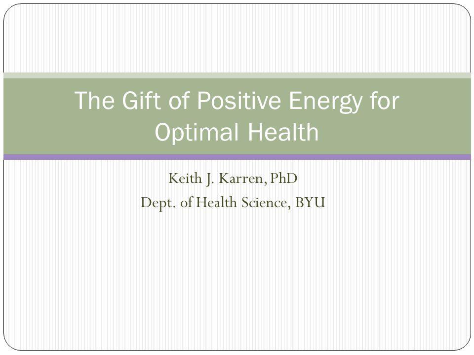 POSITIVE ENERGY As cardiologist, Dr.
