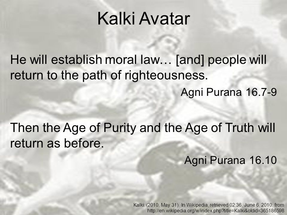 Kalki Avatar He will establish moral law… [and] people will return to the path of righteousness.