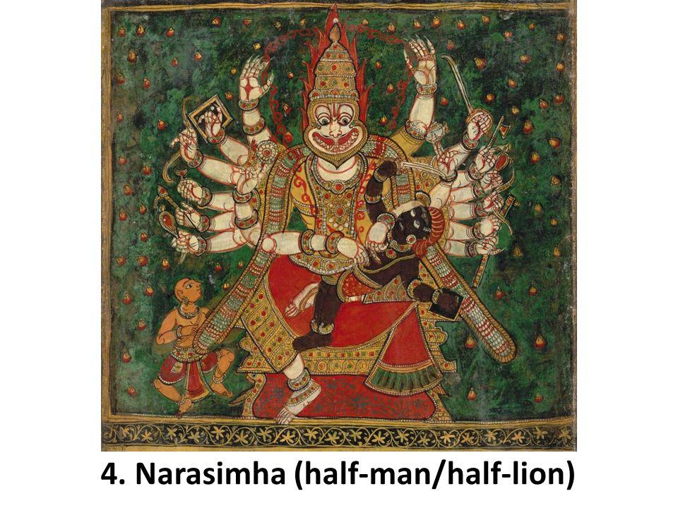 4. Narasimha (half-man/half-lion)