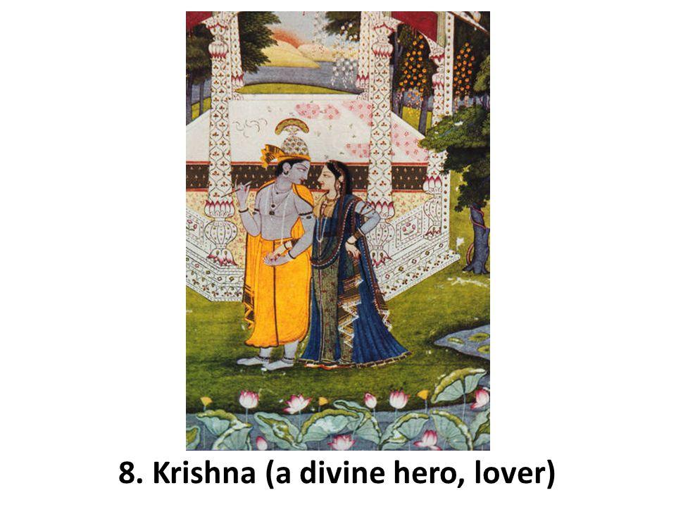 8. Krishna (a divine hero, lover)