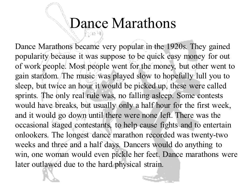 Dance Marathons became very popular in the 1920s.
