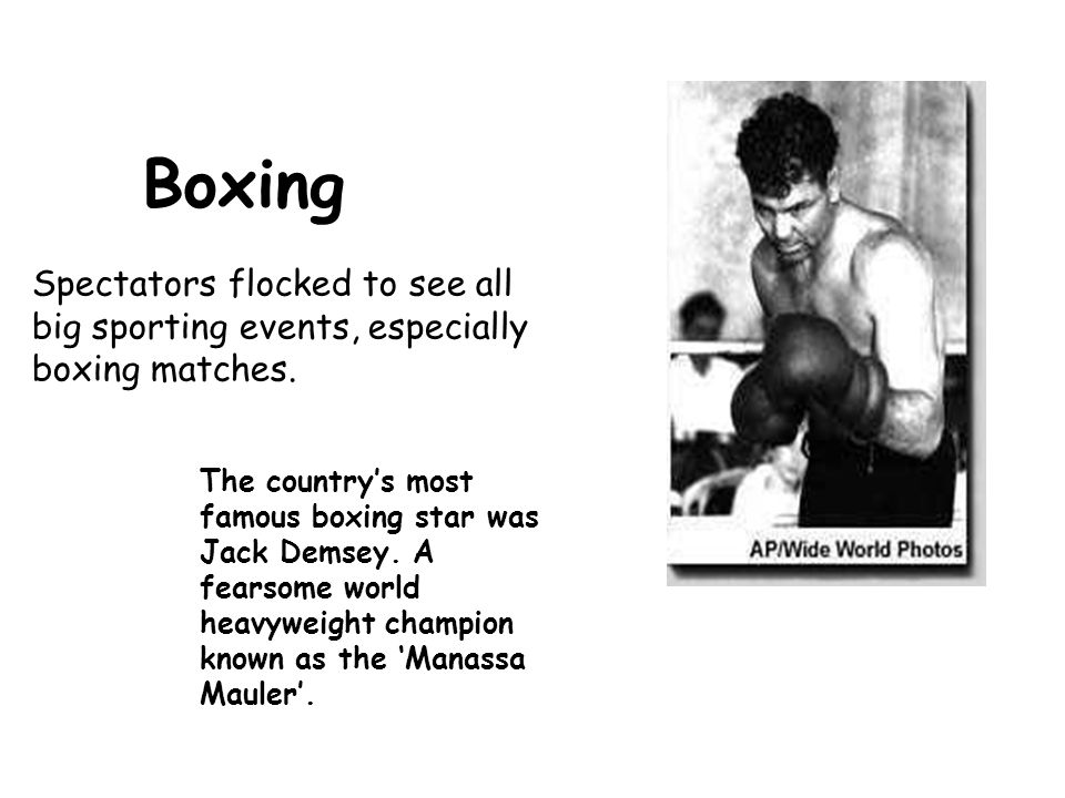 The country's most famous boxing star was Jack Demsey.