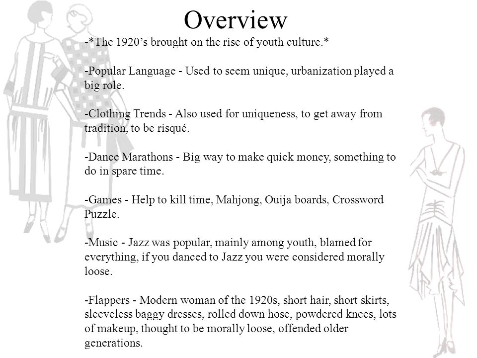 Overview -*The 1920's brought on the rise of youth culture.* -Popular Language - Used to seem unique, urbanization played a big role.