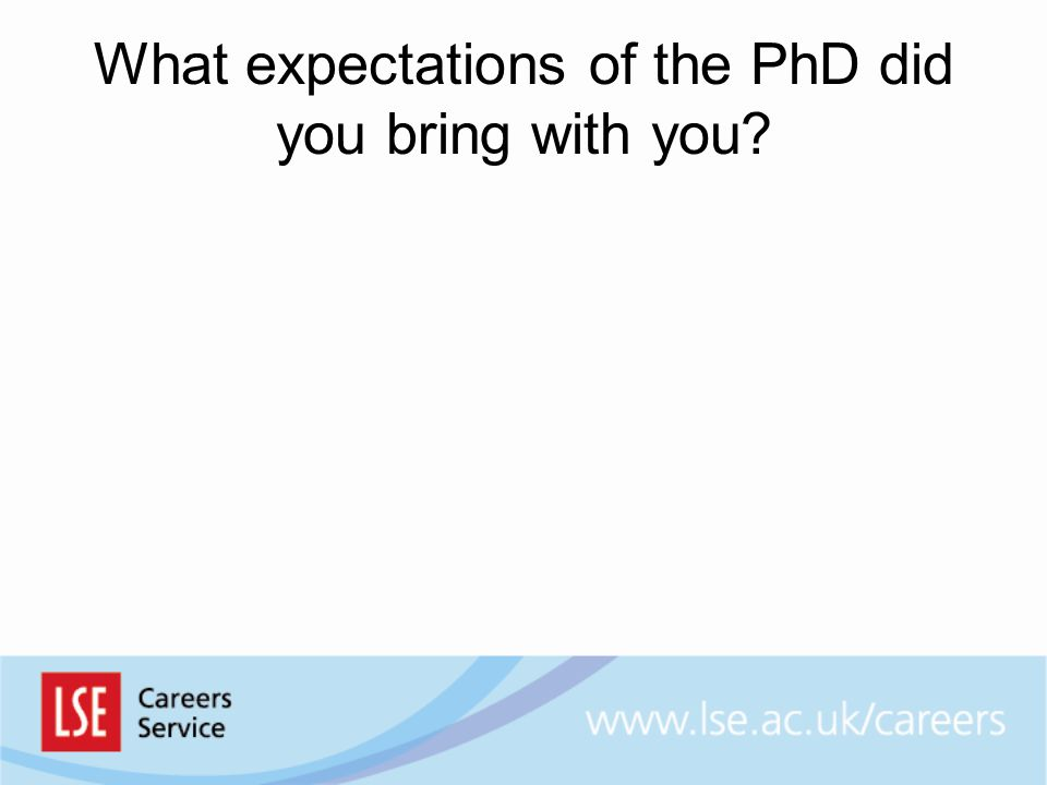 What expectations of the PhD did you bring with you