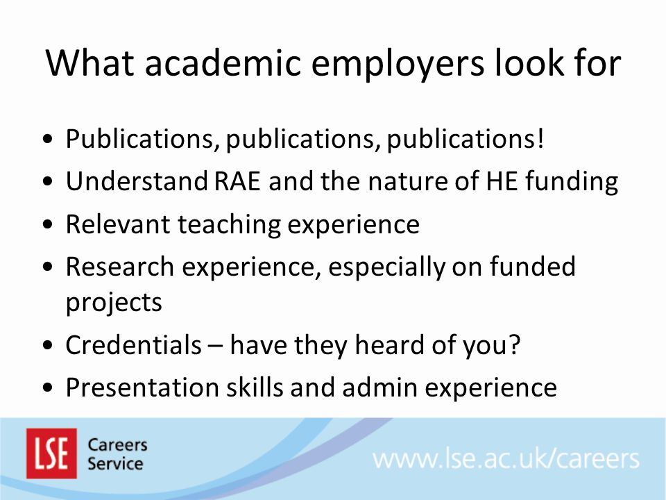 What academic employers look for Publications, publications, publications.