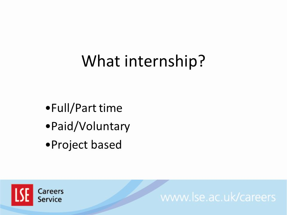 What internship Full/Part time Paid/Voluntary Project based