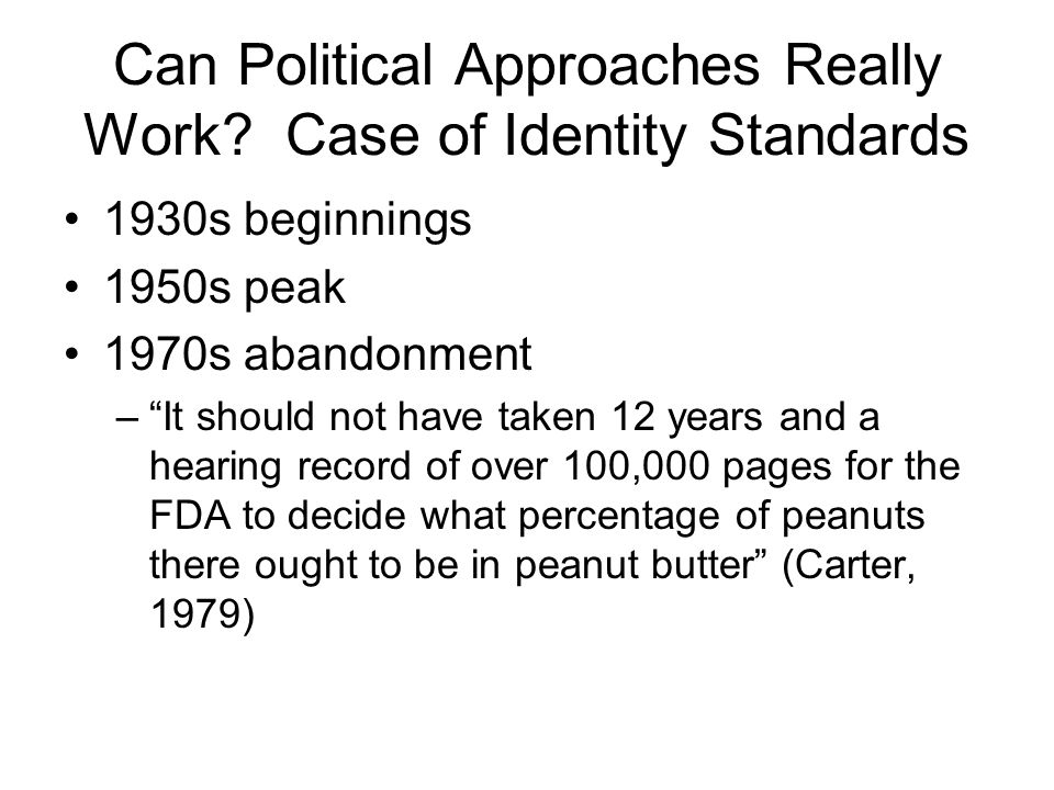 "Can Political Approaches Really Work? Case of Identity Standards 1930s beginnings 1950s peak 1970s abandonment –""It should not have taken 12 years and"