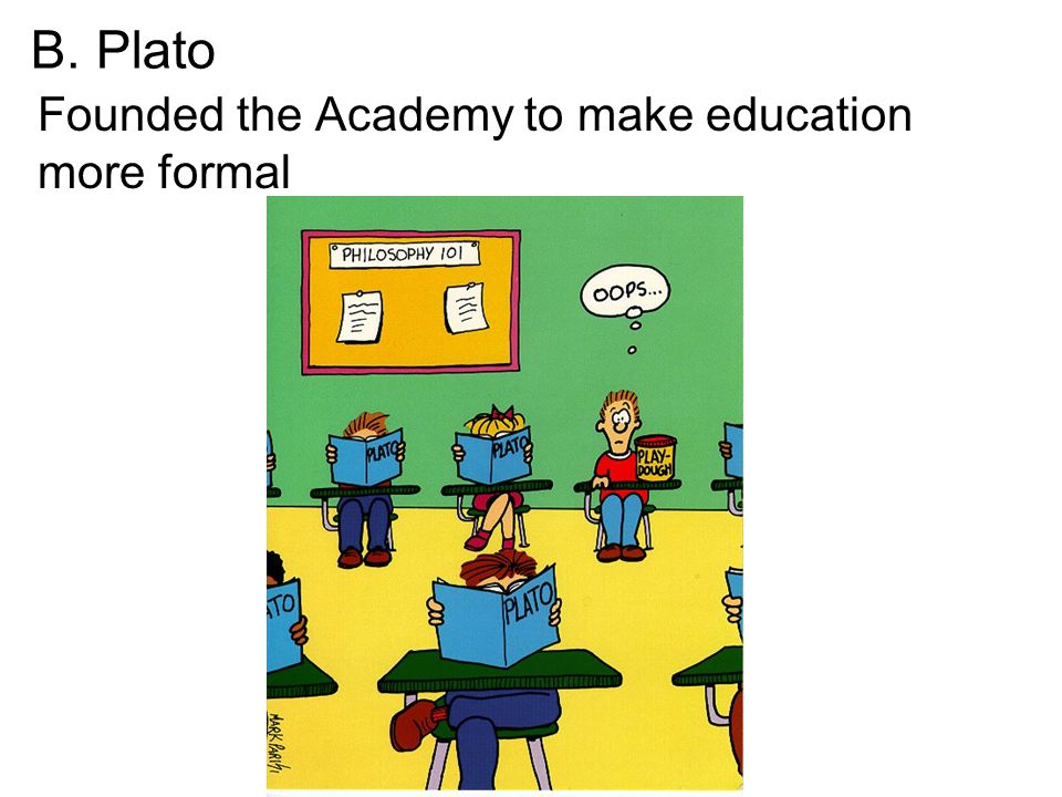 B. Plato Founded the Academy to make education more formal
