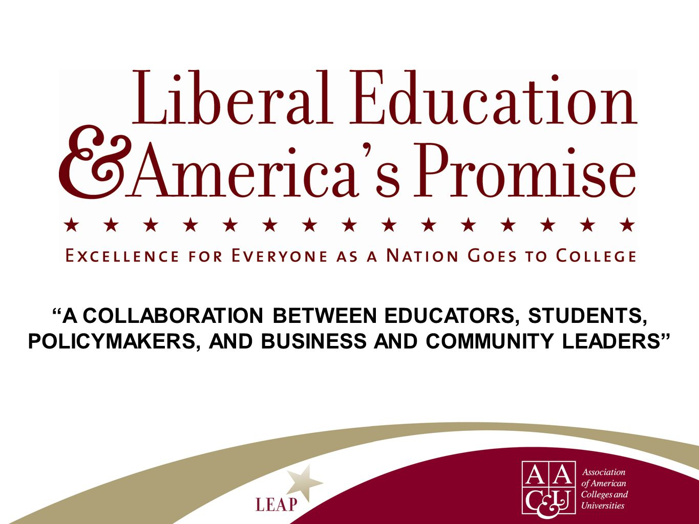 LEAP in 2014 Bringing Democracy and Economic Opportunity Together – Through the Power and Value of A Horizon-Expanding, Innovative, and Transformative Liberal Education