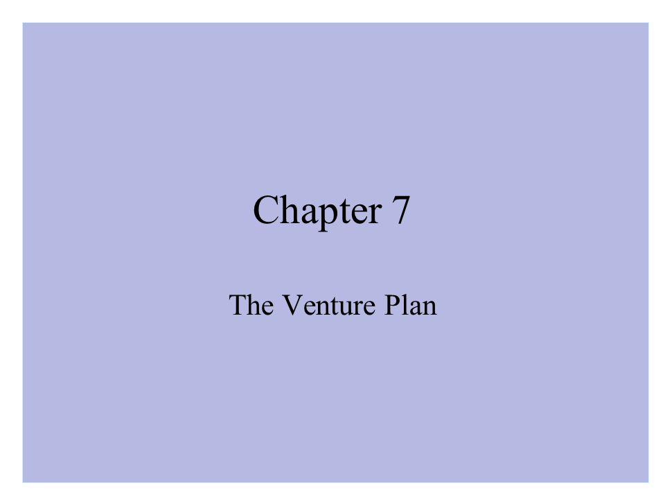 Chapter 7 The Venture Plan