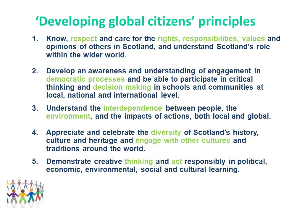 contexts biodiversity Peace and conflict Sustainable lifestyles Climate change Cultural exchange Holocaust education Children's rights Equality and diversity Social justice Media literacy Political literacy Fairtrade International development Identity Scotland's culture and heritageRacism and sectarianism Pupil VOICE.