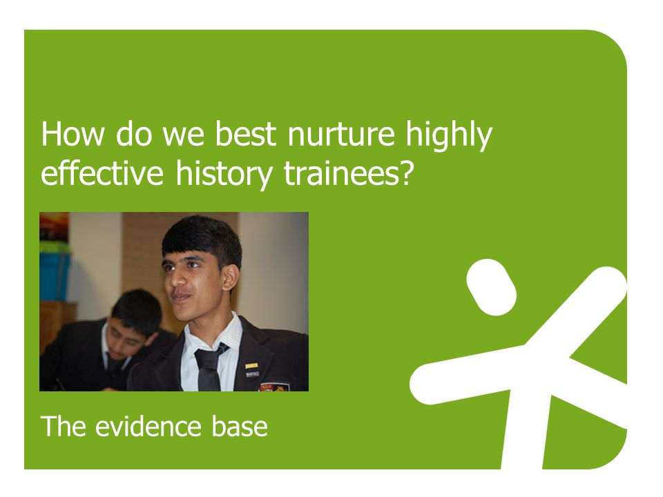 How do we best nurture highly effective history trainees? The evidence base