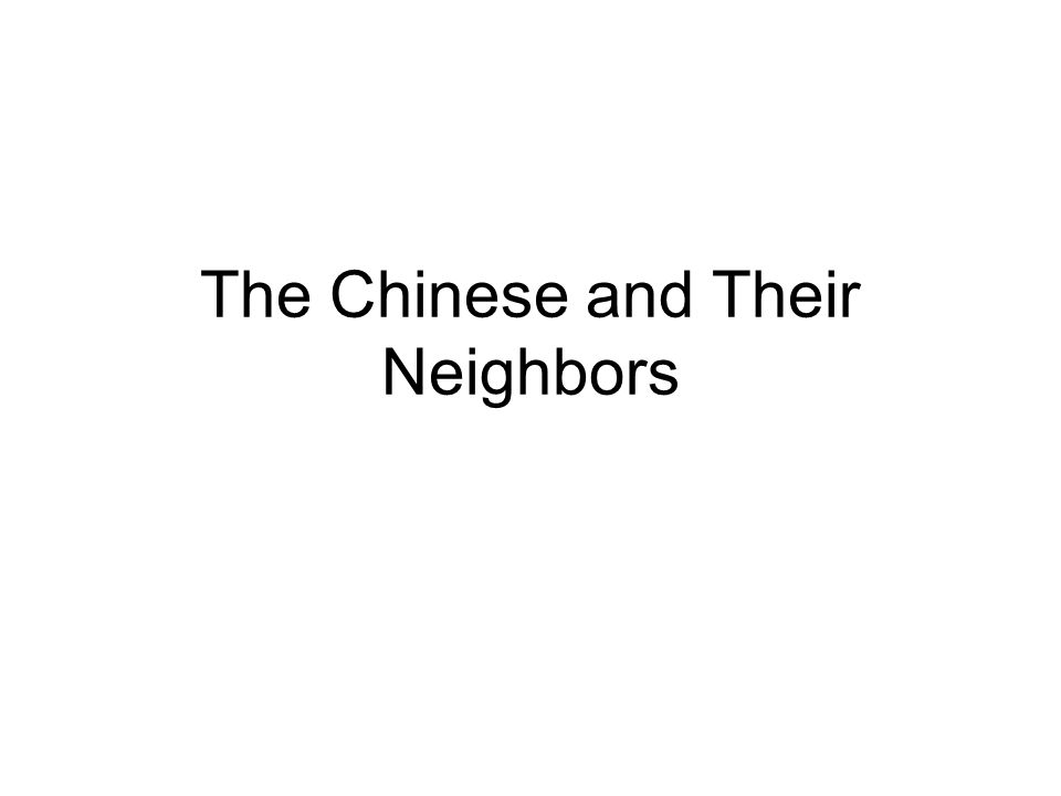 The Chinese and Their Neighbors