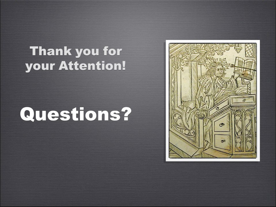 Thank you for your Attention! Questions