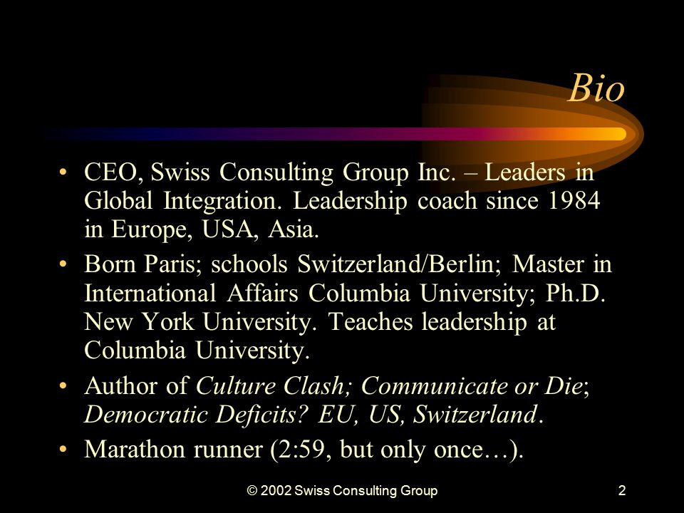 © 2002 Swiss Consulting Group1 Culture Clash Interaction, Communication, Cooperation Skills for a New World.
