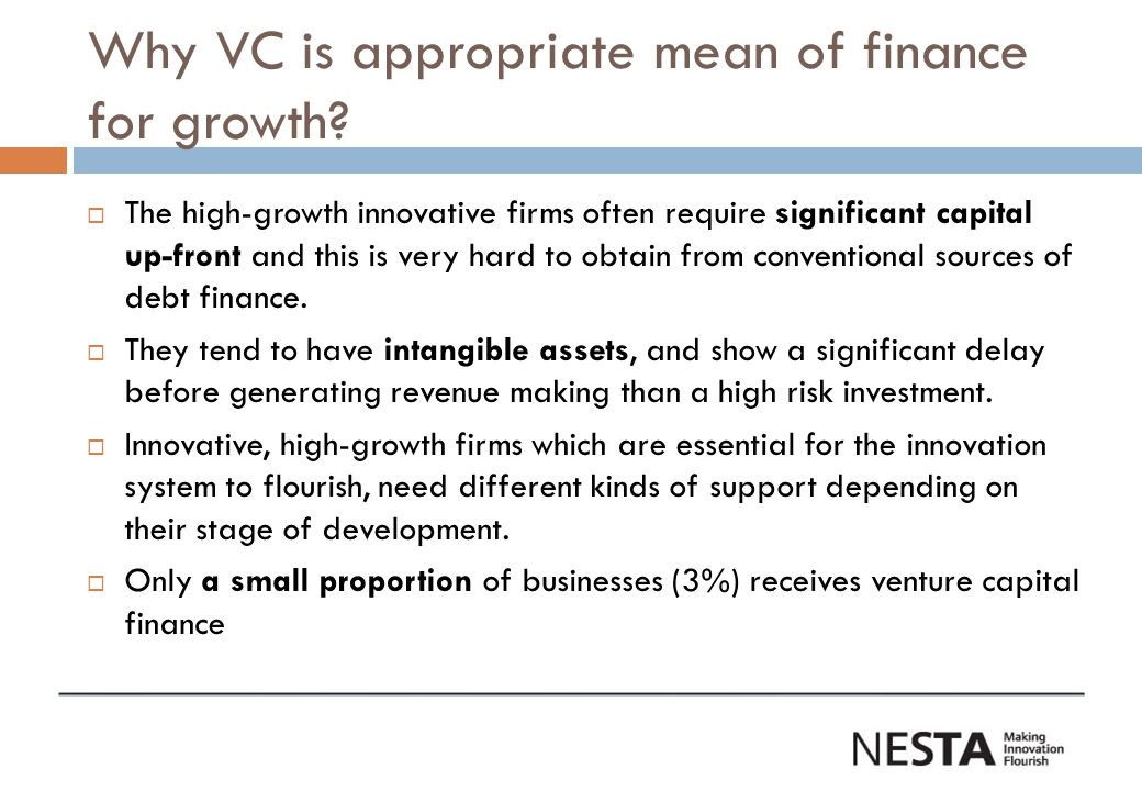 Why VC is appropriate mean of finance for growth.