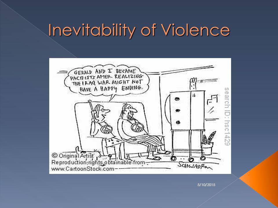 5/10/2015 Inevitability of Violence