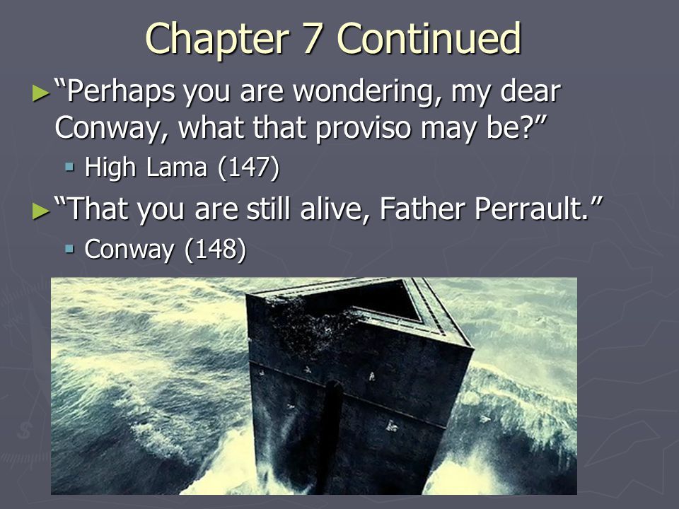 Chapter 7 ► The high lama…will receive you alone  Chang (129) ► …like a great many of our valley herbs it is both unique and precious.  High Lama (132) ► …In 1794, Perrault was still living.  High Lama (139) ► 'Henschell was exceedingly able and talented...  High Lama (145)