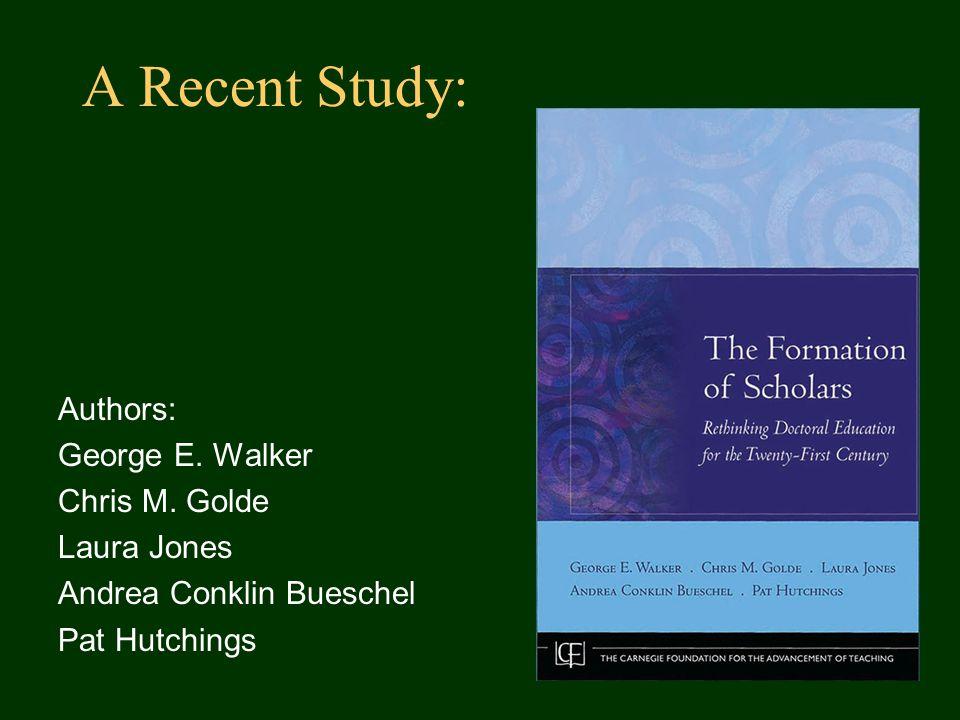 A Recent Study: Authors: George E. Walker Chris M.